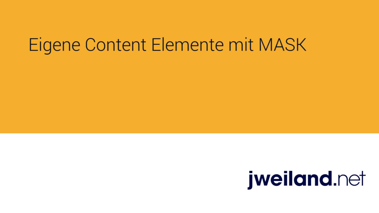 Eigene Inhaltselemente für TYPO3 mit Mask - jweiland.net